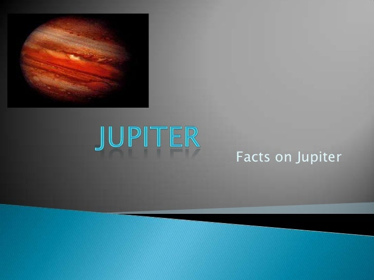 Facts on Jupiter<br />Jupiter<br />