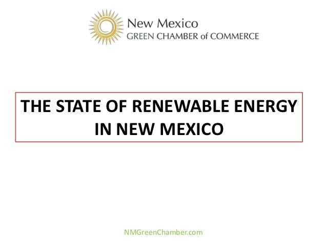 THE STATE OF RENEWABLE ENERGY        IN NEW MEXICO          NMGreenChamber.com