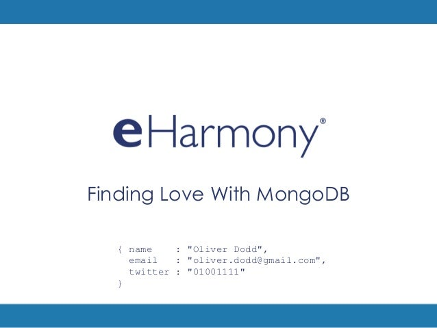 """Finding Love With MongoDB  { name    : """"Oliver Dodd"""",    email   : """"oliver.dodd@gmail.com"""",    twitter : """"01001111""""  }"""