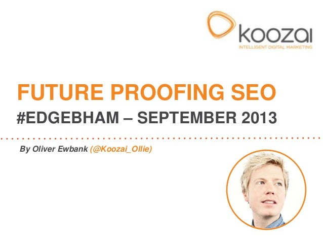Oliver Ewbank - OTE Birmingham - Future Proofing Your SEO