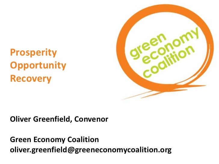 ProsperityOpportunityRecoveryOliver Greenfield, ConvenorGreen Economy Coalitionoliver.greenfield@greeneconomycoalition.org