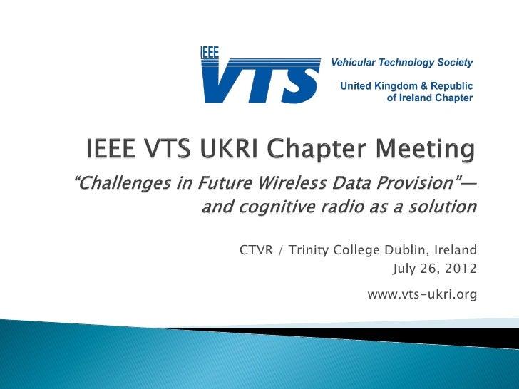 CTVR / Trinity College Dublin, Ireland                        July 26, 2012                    www.vts-ukri.org