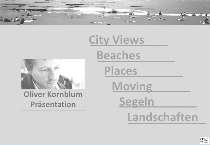 City Views   	<br />	Beaches<br />		Places<br />			Moving<br />				Segeln<br />					Landschaften<br />Oliver Kornblum<br /...