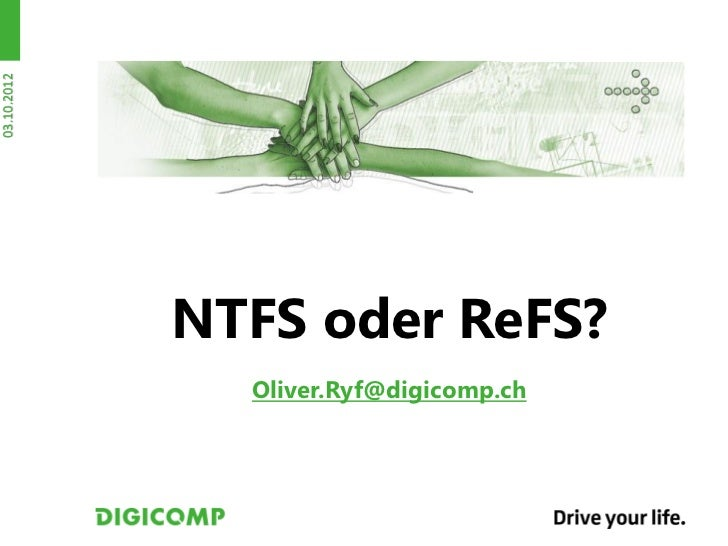 03.10.2012             NTFS oder ReFS?               Oliver.Ryf@digicomp.ch