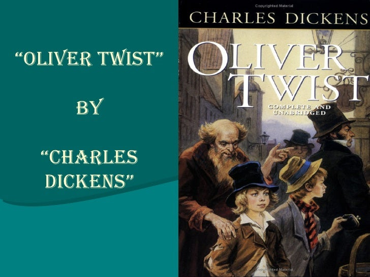 """""""Oliver twist""""     by  """"charles  dickens"""""""