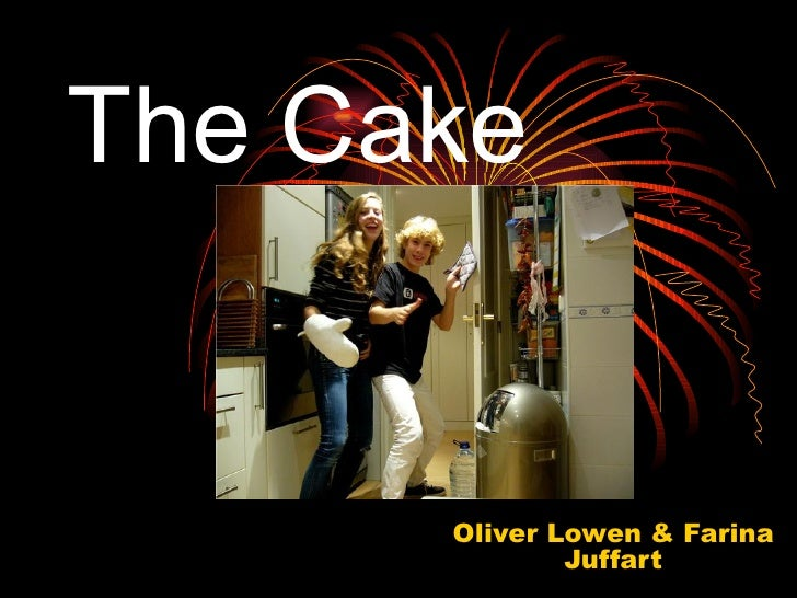The Cake Oliver Lowen & Farina Juffart