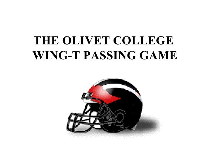 THE OLIVET COLLEGE   WING-T PASSING GAME