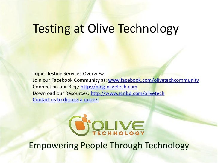 Testing at Olive TechnologyTopic: Testing Services OverviewJoin our Facebook Community at: www.facebook.com/olivetechcommu...