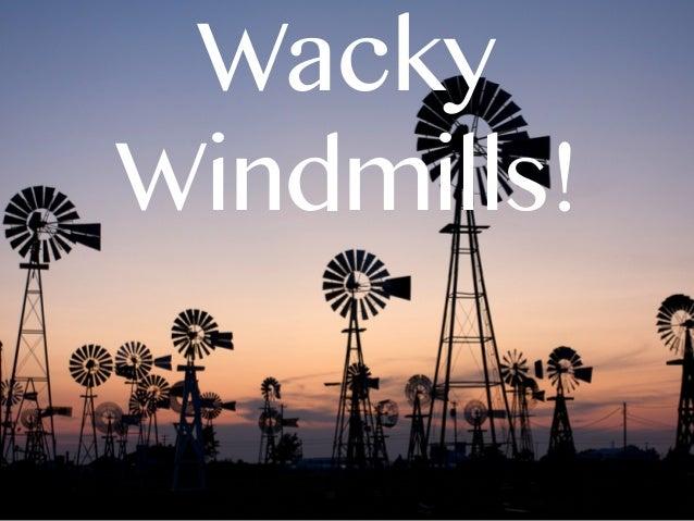 WackyWindmills!