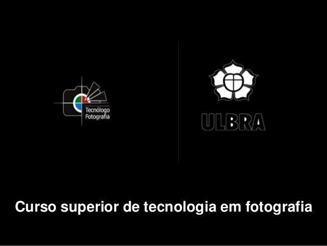 Curso superior de tecnologia em fotografia