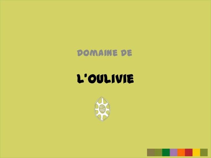 L'Oulivie<br />Domaine de<br />