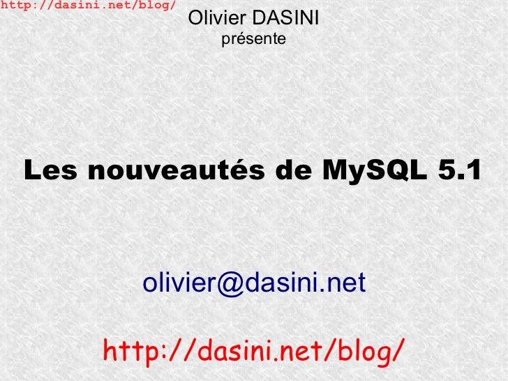 http://dasini.net/blog/                          Olivier DASINI                             présente  Les nouveautés de My...