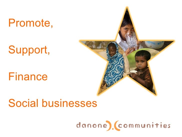 Promote, Support,  Finance  Social businesses