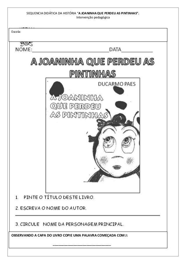 SEQUENCIA DIDÁTICA DO LIVRO AA JOANINHA QUE PERDEU AS PINTINHAS.