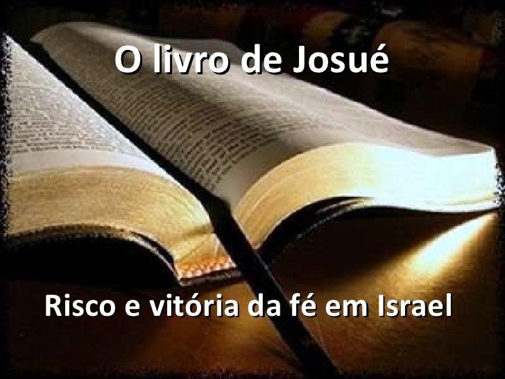 O livro de Josué Risco e vitória da fé em Israel