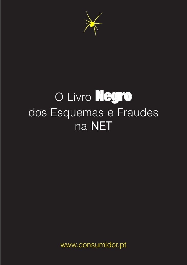 O Livro Negro dos Esquemas e Fraudes          na NET          www.consumidor.pt