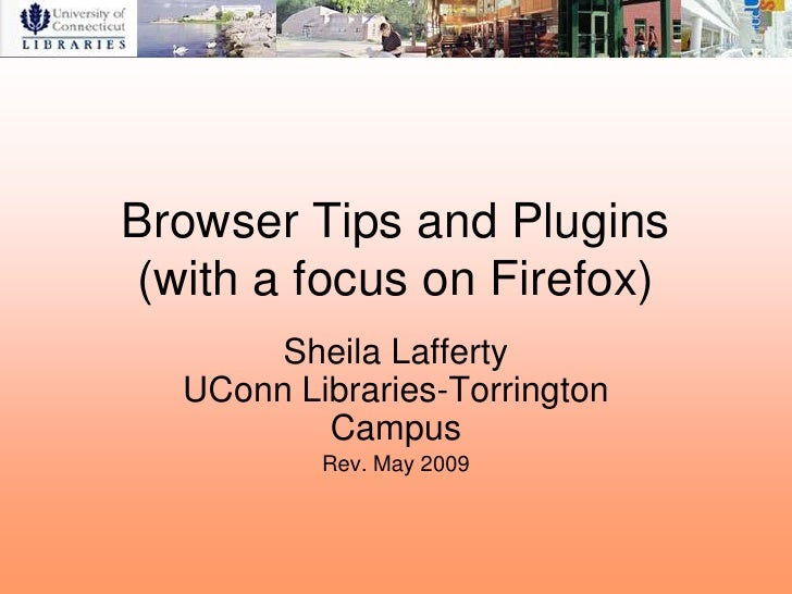 OLLI Workshop: Browser Tips And Plug Ins May 2009