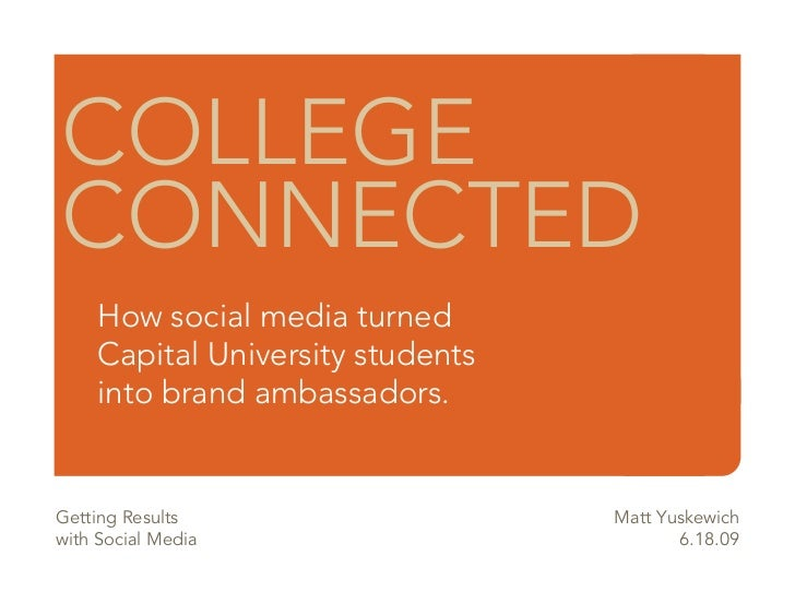 COLLEGE CONNECTED      How social media turned      Capital University students      into brand ambassadors.   Getting Res...