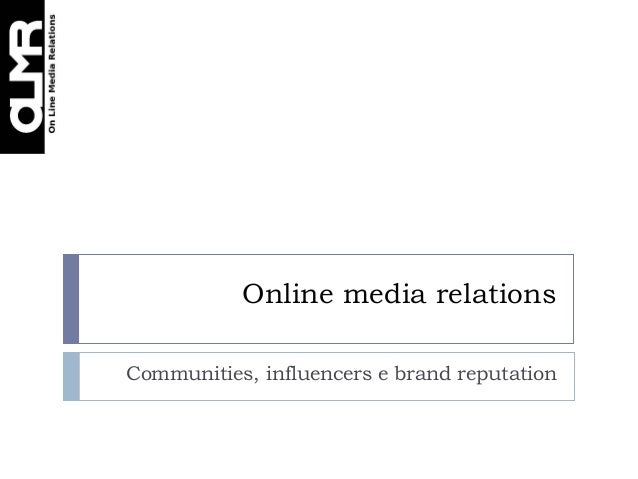 Online media relationsCommunities, influencers e brand reputation