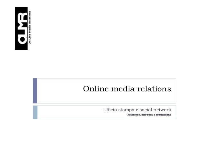 Online media relations    Ufficio stampa e social network               Relazione, scrittura e reputazione