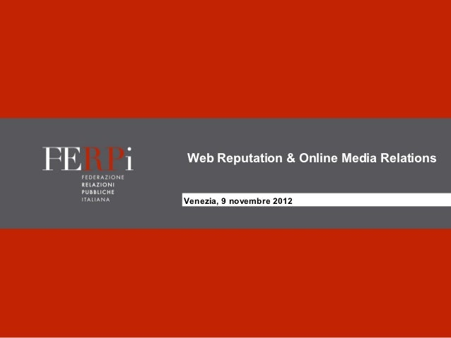 Web Reputation & Online Media RelationsVenezia, 9 novembre 2012