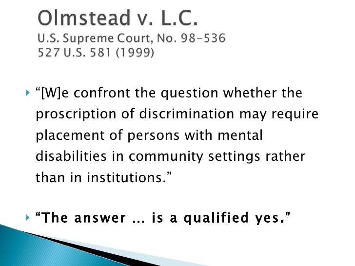 "<ul><li>"" [W]e confront the question whether the proscription of discrimination may require placement of persons with ment..."