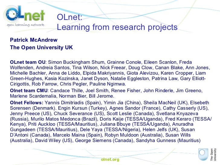 olnet.org OLnet:  Learning from research projects Patrick McAndrew  The Open University UK OLnet team OU : Simon Buckingha...