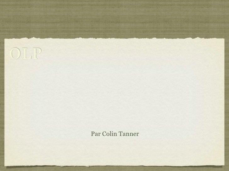 OLP          Par Colin Tanner
