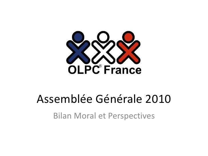 Assemblée Générale OLPC 2010 - Bilan moral et perspectives