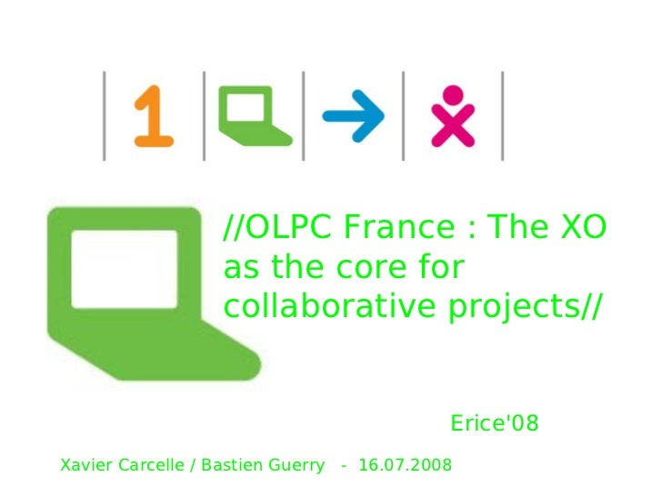 //OLPC France : The XO                   as the core for                   collaborative projects//                       ...