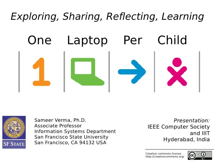 Exploring, Sharing, Reflecting, Learning     One         Laptop                Per           Child         Sameer Verma, P...