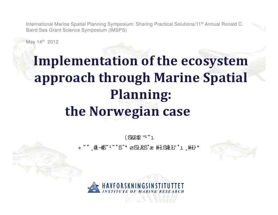 International Marine Spatial Planning Symposium: Sharing Practical Solutions/11th Annual Ronald C.Baird Sea Grant Science ...