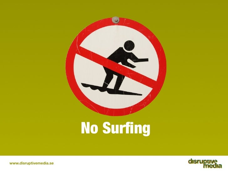 No Surfing www.disruptivemedia.se