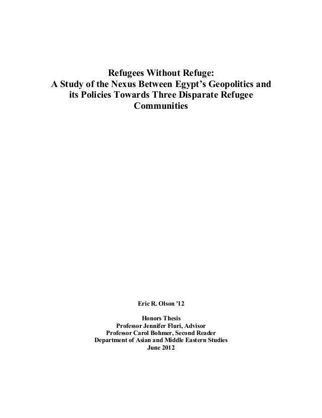 Refugees Without Refuge: A Study of the Nexus Between Egypt's Geopolitics and its Policies Towards Three Disparate Refugee...