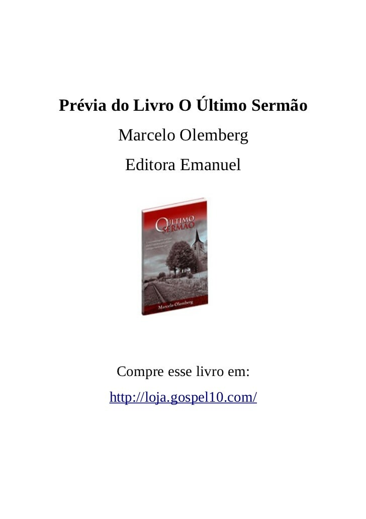 Prévia do Livro O Último Sermão       Marcelo Olemberg        Editora Emanuel       Compre esse livro em:      http://loja...
