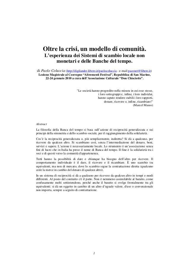 Oltre la crisi, un modello di comunità.      L'esperienza dei Sistemi di scambio locale non           monetari e delle Ban...