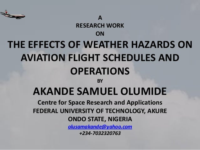 A                 RESEARCH WORK                       ONTHE EFFECTS OF WEATHER HAZARDS ON  AVIATION FLIGHT SCHEDULES AND  ...