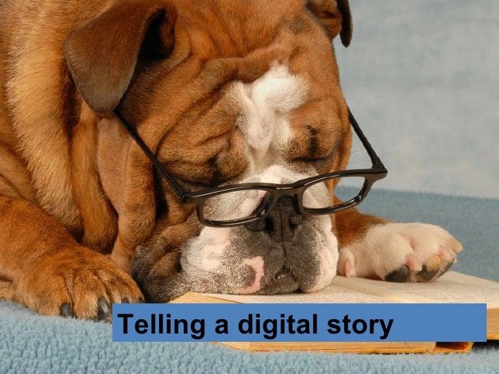 Tell  Telling a digital story