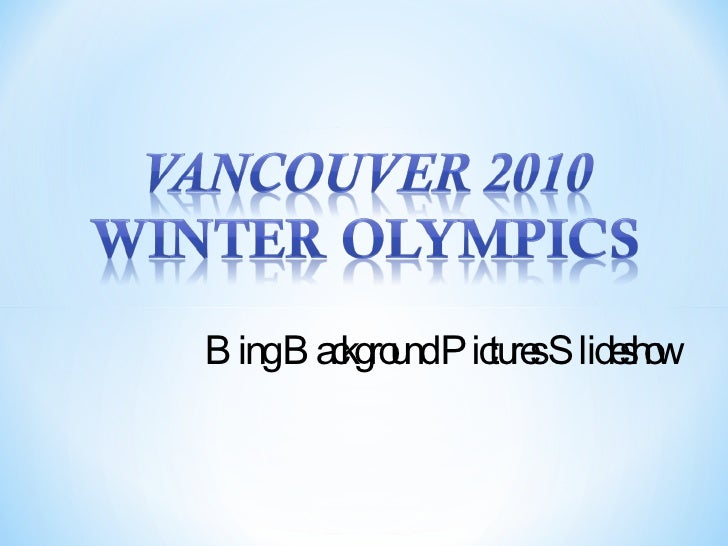 Vancouver 2010 Winter Olympics Bing Background Pictures Slideshow