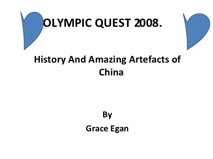 OLYMPIC QUEST 2008.  History And Amazing Artefacts of China By Grace Egan