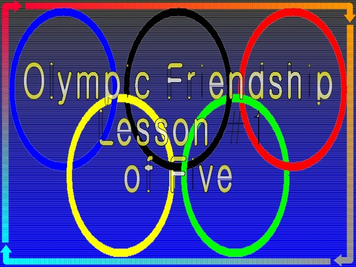 Olympic Friendship Lesson #1  of Five