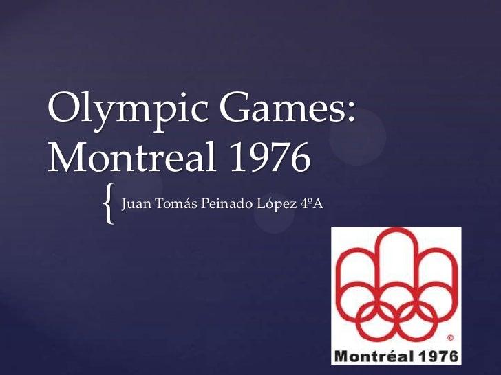 Olympic Games:Montreal 1976  {   Juan Tomás Peinado López 4ºA