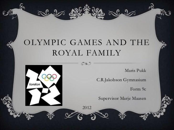 OLYMPIC GAMES AND THE    ROYAL FAMILY                            Maris Pukk                C.R.Jakobson Gymnasium         ...