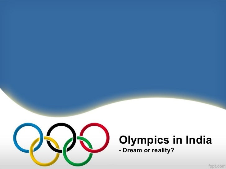 Olympics in India- Dream or reality?