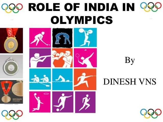 ROLE OF INDIA IN OLYMPICS By DINESH VNS