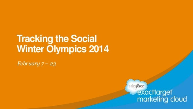 Tracking the Social Winter Olympics 2014 February 7 – 23