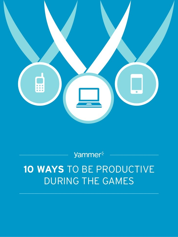 10 WAYS TO BE PRODUCTIVE    DURING THE GAMES