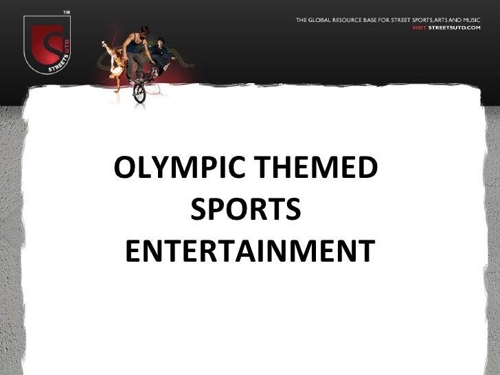 OLYMPIC THEMED    SPORTSENTERTAINMENT