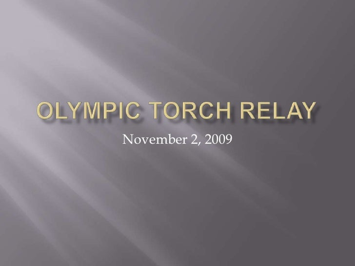 Olympic Torch relay<br />November 2, 2009<br />