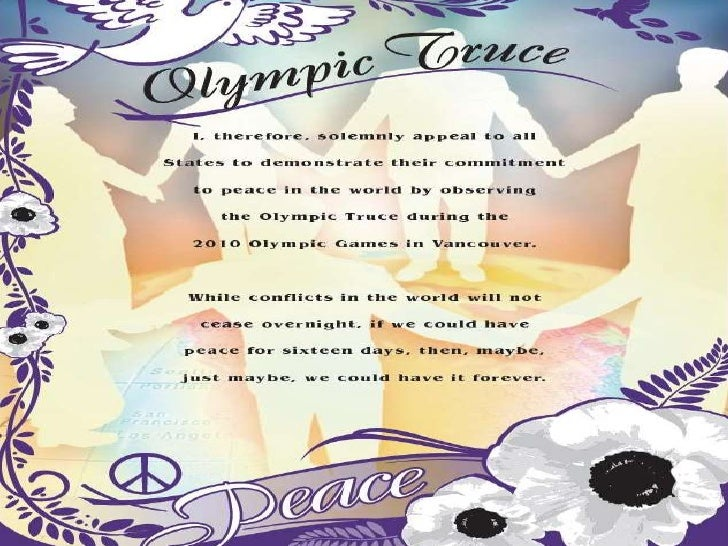 The Olympic Truce was the result of a UnitedNations Resolution – signed by 184 nations –calling for a truce in all wars du...